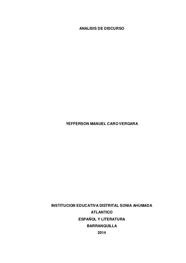 ANALISIS DE DISCURSO  YEFFERSON MANUEL CARO VERGARA  INSTITUCION EDUCATIVA DISTRITAL SONIA AHUMADA  ATLANTICO  ESPAÑOL Y L...