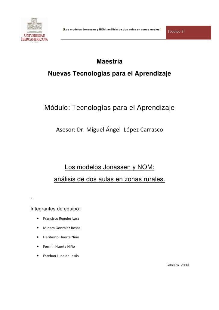 [Los modelos Jonassen y NOM: análisis de dos aulas en zonas rurales ]                                                     ...