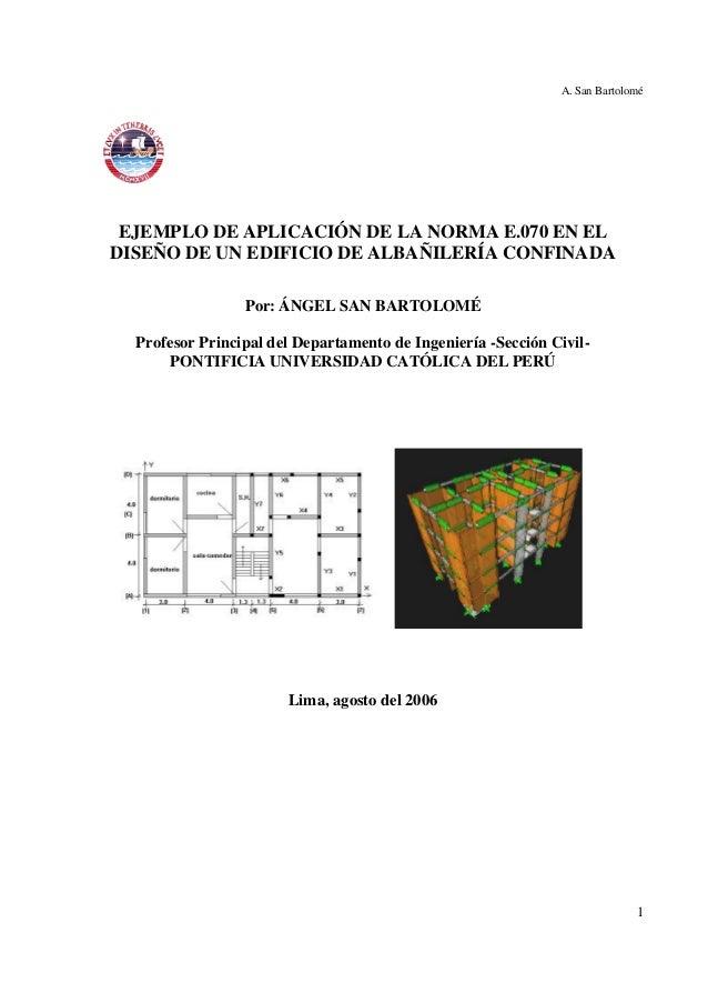 A. San Bartolomé EJEMPLO DE APLICACIÓN DE LA NORMA E.070 EN ELDISEÑO DE UN EDIFICIO DE ALBAÑILERÍA CONFINADA              ...