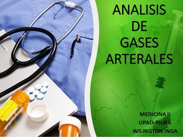 ANALISISDE GASES ARTERALES  MEDICINA II  UPAO-PIURA  WILINGTON INGA