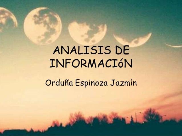 ANALISIS DE INFORMACIóN Orduña Espinoza Jazmín