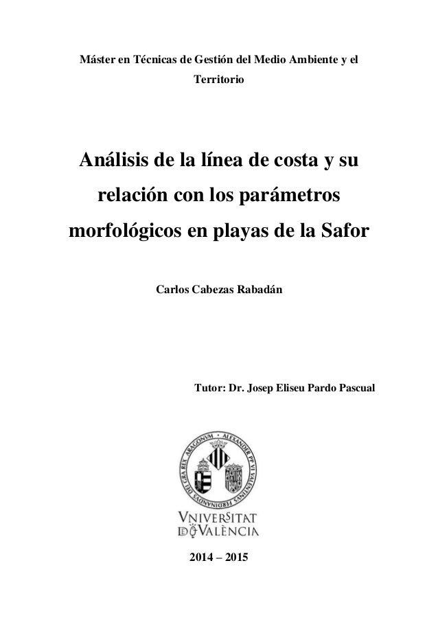 Máster en Técnicas de Gestión del Medio Ambiente y el Territorio Análisis de la línea de costa y su relación con los parám...