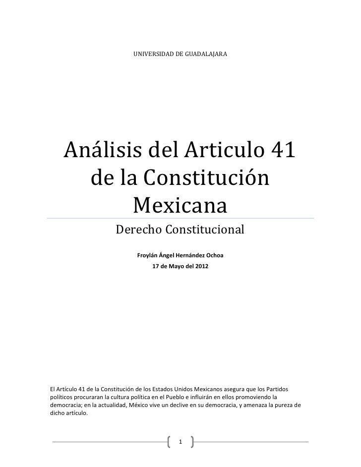 UNIVERSIDAD DE GUADALAJARA     Análisis del Articulo 41       de la Constitución            Mexicana                      ...