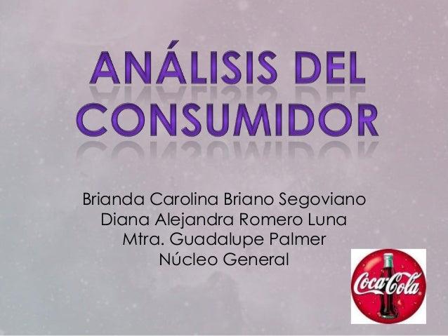 Brianda Carolina Briano Segoviano   Diana Alejandra Romero Luna      Mtra. Guadalupe Palmer          Núcleo General
