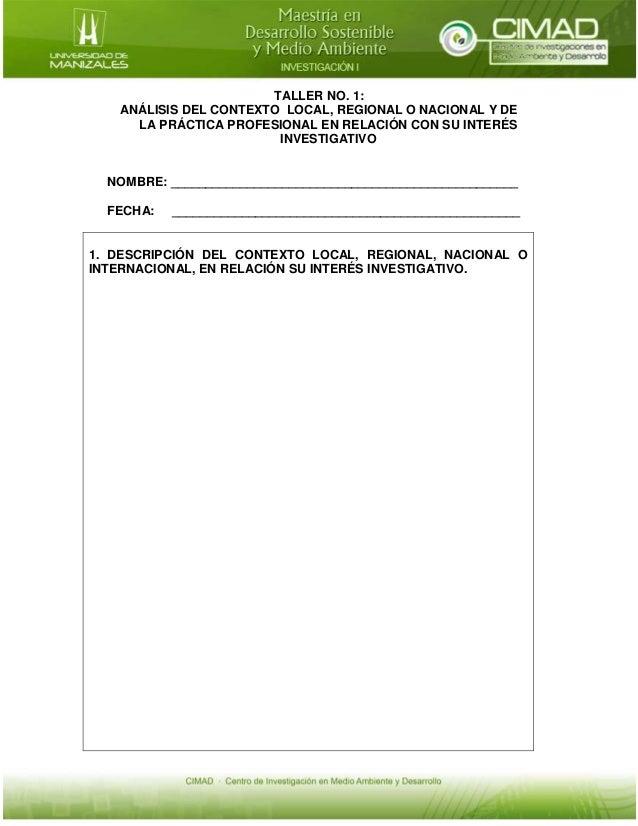 TALLER NO. 1: ANÁLISIS DEL CONTEXTO LOCAL, REGIONAL O NACIONAL Y DE LA PRÁCTICA PROFESIONAL EN RELACIÓN CON SU INTERÉS INV...