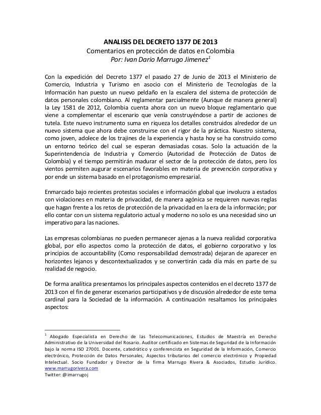 ANALISIS DEL DECRETO 1377 DE 2013 Comentarios en protección de datos en Colombia Por: Ivan Dario Marrugo Jimenez1 Con la e...