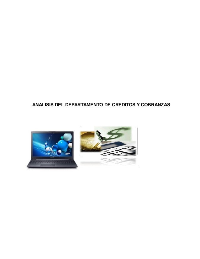 ANALISIS DEL DEPARTAMENTO DE CREDITOS Y COBRANZAS .