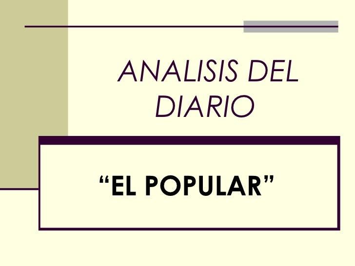 """ANALISIS DEL   DIARIO""""EL POPULAR"""""""