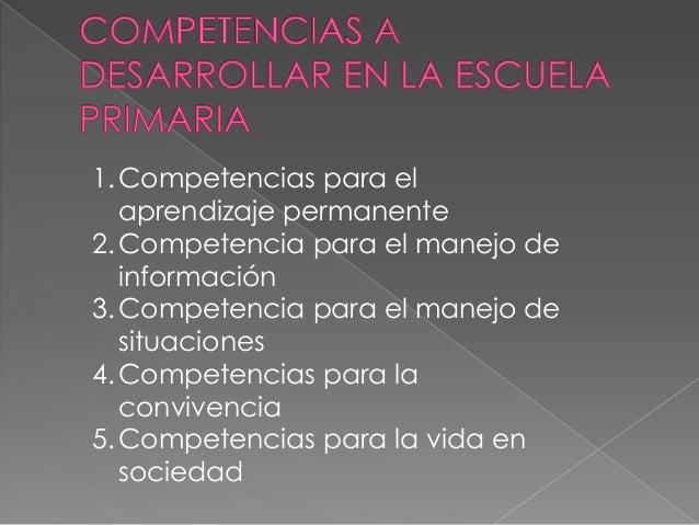 1.Competencias para el aprendizaje permanente 2.Competencia para el manejo de información 3.Competencia para el manejo de ...