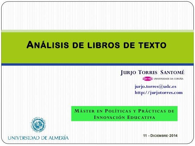 JURJO TORRES SANTOMÉ  jurjo.torres@udc.es  http://jurjotorres.com  MÁSTER EN POLÍTICAS Y PRÁCTICAS DE  INNOVACIÓN EDUCATIV...