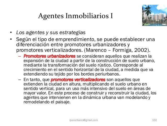 Agentes Inmobiliarios I• Los agentes y sus estrategias• Según el tipo de emprendimiento, se puede establecer una  diferenc...