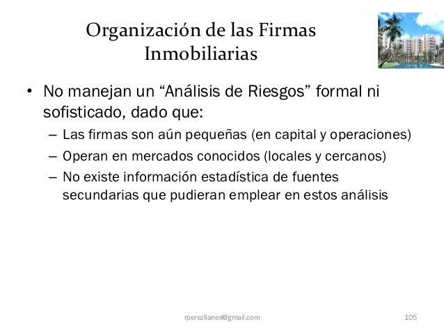 """Organización de las Firmas             Inmobiliarias• No manejan un """"Análisis de Riesgos"""" formal ni  sofisticado, dado que..."""