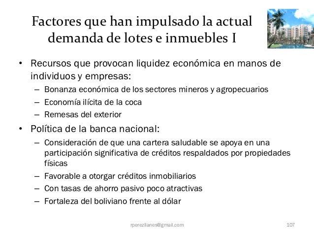 Factores que han impulsado la actual    demanda de lotes e inmuebles I• Recursos que provocan liquidez económica en manos ...