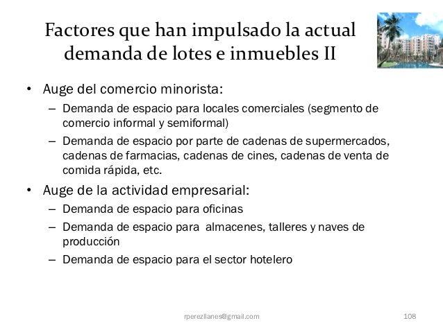 Factores que han impulsado la actual    demanda de lotes e inmuebles II• Auge del comercio minorista:   – Demanda de espac...