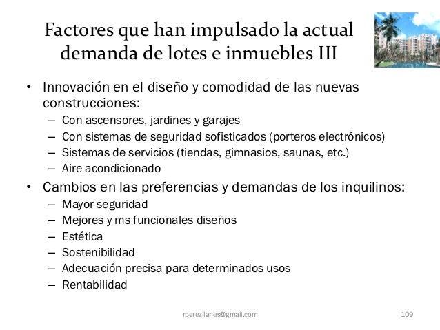 Factores que han impulsado la actual    demanda de lotes e inmuebles III• Innovación en el diseño y comodidad de las nueva...
