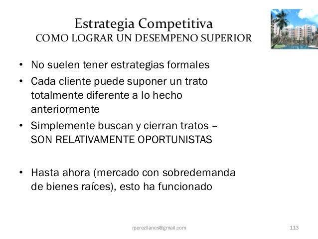 Estrategia Competitiva   COMO LOGRAR UN DESEMPENO SUPERIOR• No suelen tener estrategias formales• Cada cliente puede supon...