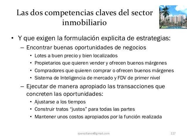 Las dos competencias claves del sector            inmobiliario• Y que exigen la formulación explicita de estrategias:   – ...