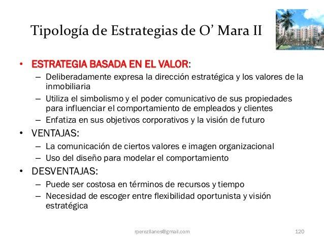 Tipología de Estrategias de O' Mara II• ESTRATEGIA BASADA EN EL VALOR:   – Deliberadamente expresa la dirección estratégic...