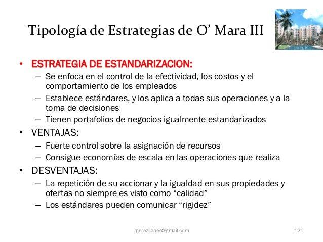 Tipología de Estrategias de O' Mara III• ESTRATEGIA DE ESTANDARIZACION:  – Se enfoca en el control de la efectividad, los ...