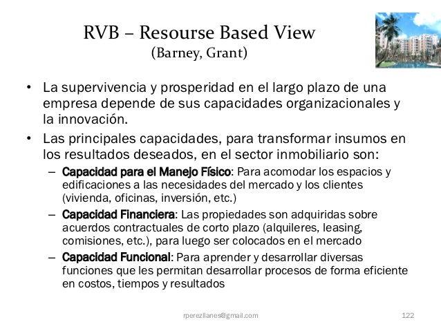 RVB – Resourse Based View                      (Barney, Grant)• La supervivencia y prosperidad en el largo plazo de una  e...