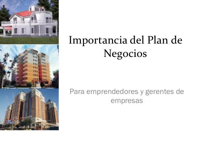 Importancia del Plan de      NegociosPara emprendedores y gerentes de           empresas