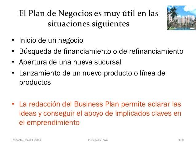 El Plan de Negocios es muy útil en las            situaciones siguientes•    Inicio de un negocio•    Búsqueda de financia...