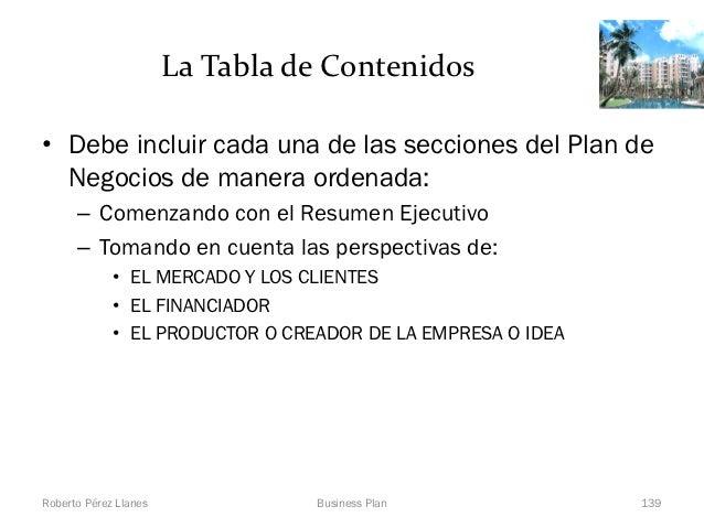La Tabla de Contenidos• Debe incluir cada una de las secciones del Plan de  Negocios de manera ordenada:      – Comenzando...