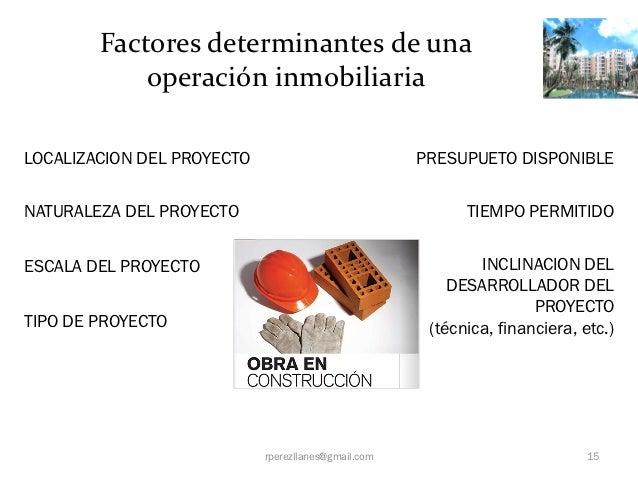 Factores determinantes de una            operación inmobiliariaLOCALIZACION DEL PROYECTO                            PRESUP...