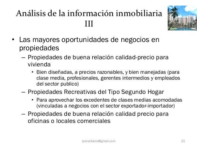 Análisis de la información inmobiliaria                     III• Las mayores oportunidades de negocios en  propiedades  – ...