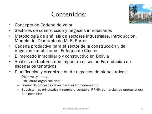 Contenidos:• Concepto de Cadena de Valor• Sectores de construcción y negocios inmobiliarios• Metodología de análisis de se...