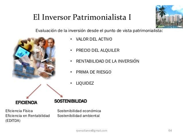 El Inversor Patrimonialista I                 Evaluación de la inversión desde el punto de vista patrimonialista:         ...