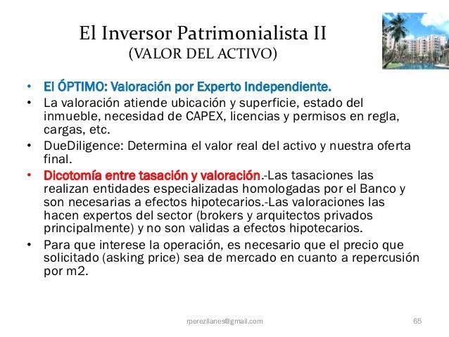 El Inversor Patrimonialista II                 (VALOR DEL ACTIVO)• El ÓPTIMO: Valoración por Experto Independiente.• La va...