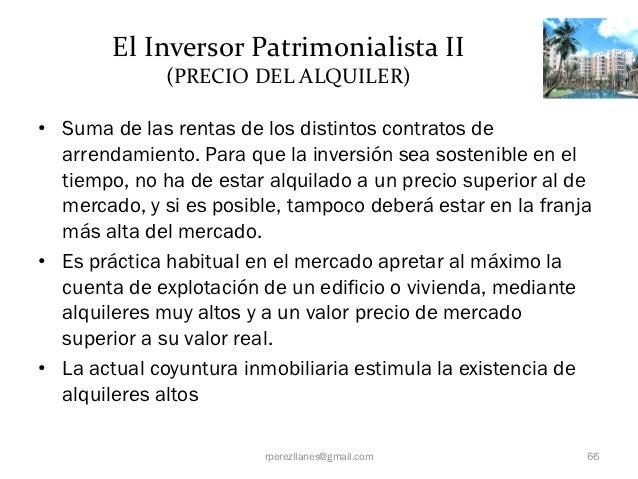 El Inversor Patrimonialista II              (PRECIO DEL ALQUILER)• Suma de las rentas de los distintos contratos de  arren...