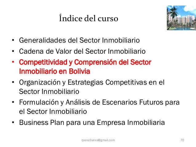 Índice del curso• Generalidades del Sector Inmobiliario• Cadena de Valor del Sector Inmobiliario• Competitividad y Compren...