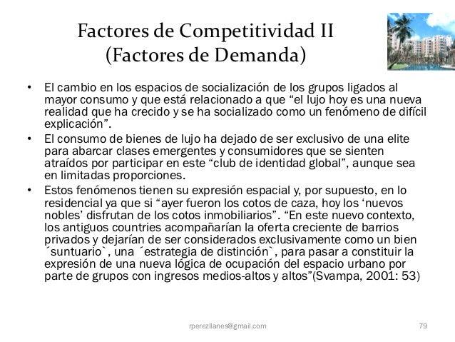Factores de Competitividad II            (Factores de Demanda)• El cambio en los espacios de socialización de los grupos l...