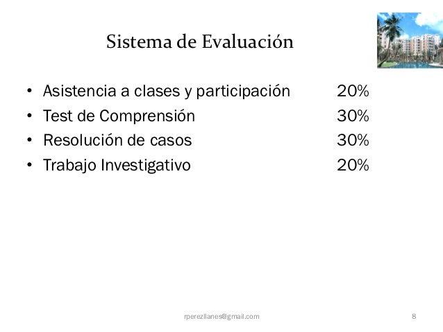 Sistema de Evaluación•   Asistencia a clases y participación         20%•   Test de Comprensión                         30...