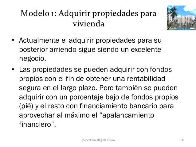 Modelo 1: Adquirir propiedades para               vivienda• Actualmente el adquirir propiedades para su  posterior arriend...
