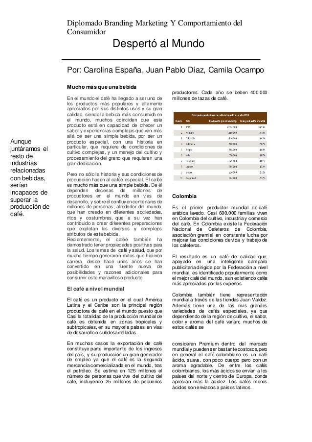 Diplomado Branding Marketing Y Comportamiento del Consumidor Despertó al Mundo Por: Carolina España, Juan Pablo Díaz, Cami...