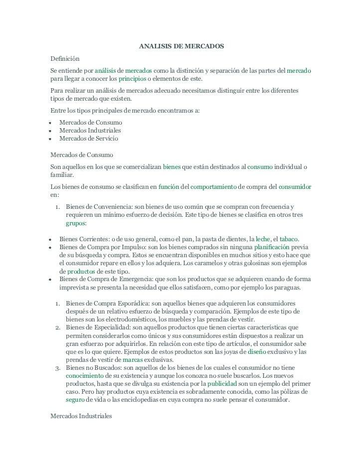 ANALISIS DE MERCADOSDefiniciónSe entiende por análisis de mercados como la distinción y separación de las partes del merca...