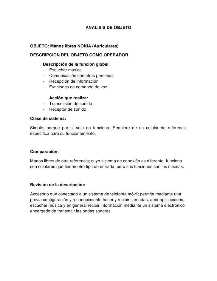 ANALISIS DE OBJETOOBJETO: Manos libres NOKIA (Auriculares)DESCRIPCION DEL OBJETO COMO OPERADOR      Descripción de la func...