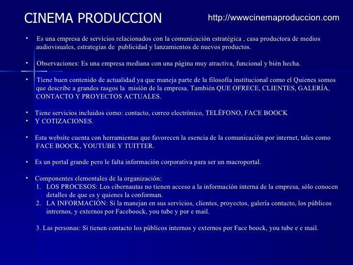 CINEMA PRODUCCION http://wwwcinemaproduccion.com <ul><li>Es una empresa de servicios relacionados con la comunicación estr...