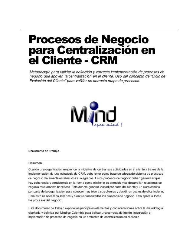 Procesos de Negociopara Centralización enel Cliente - CRMMetodología para validar la definición y correcta implementación ...