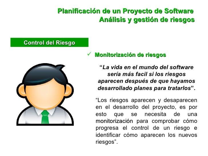 """<ul><li>Monitorización de riesgos </li></ul>"""" La vida en el mundo del software sería más facil si los riesgos aparecen des..."""