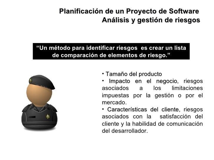 """Planificación de un Proyecto de Software """" Un método para identificar riesgos  es crear un lista de comparación de element..."""