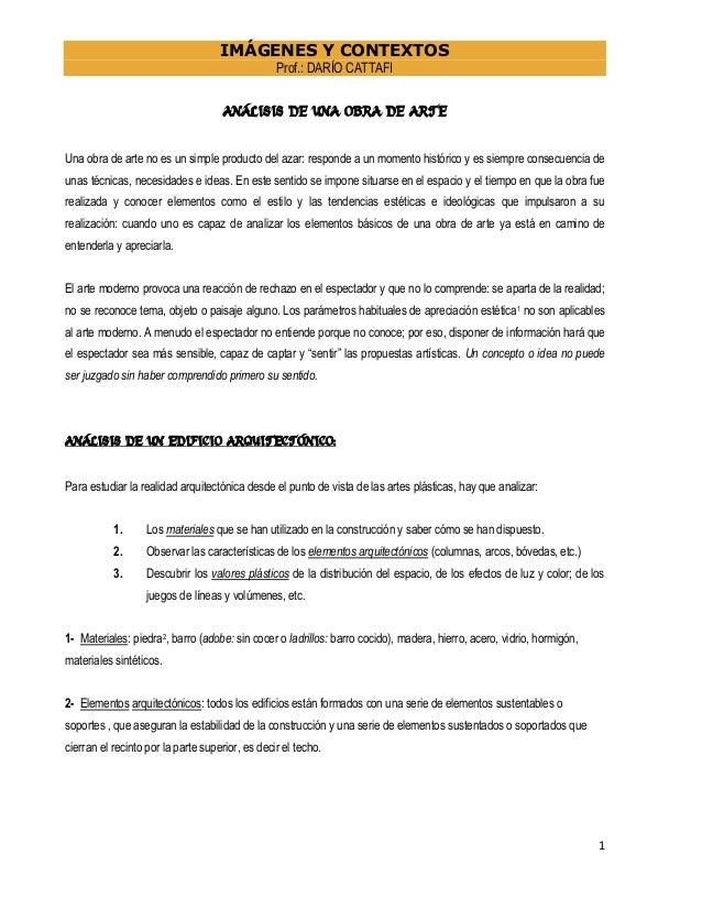 IMÁGENES Y CONTEXTOS Prof.: DARÍO CATTAFI  ANÁLISIS DE UNA OBRA DE ARTE Una obra de arte no es un simple producto del azar...
