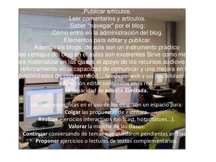 """.Publicar artículos..Leer comentarios y artículos..Saber """"navegar"""" por el blog:.Cómo entro en la administración del blog....."""