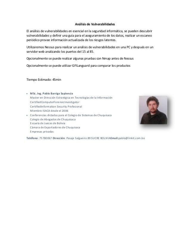 Análisis de Vulnerabilidades El análisis de vulnerabilidades en esencial en la seguridad informática, se pueden descubrir ...