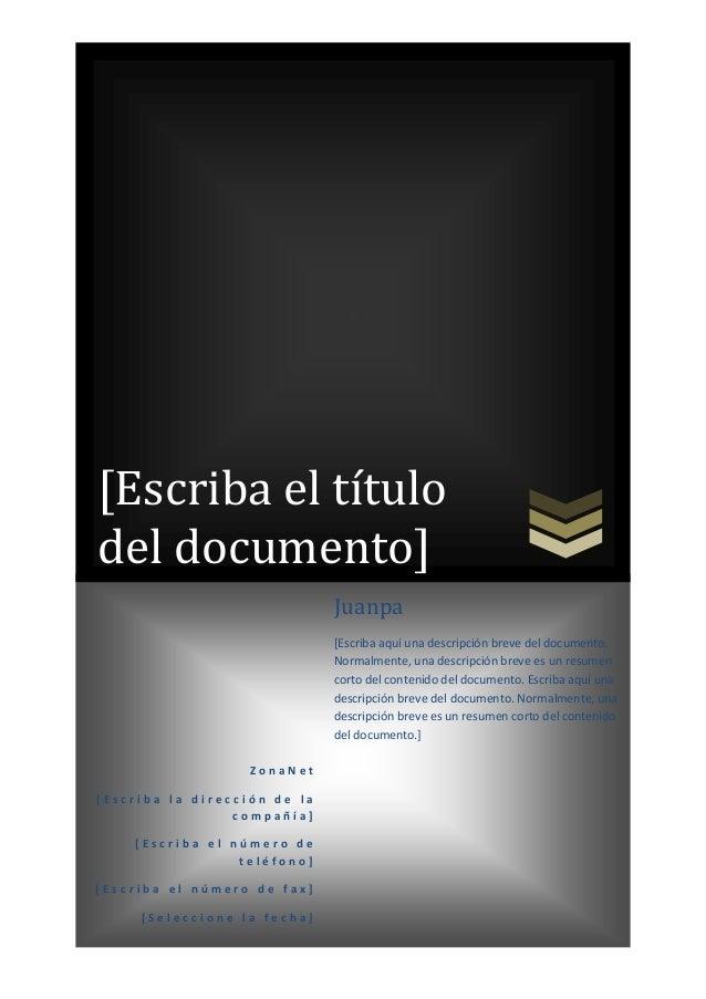 [Escriba el título del documento] Juanpa [Escriba aquí una descripción breve del documento. Normalmente, una descripción b...