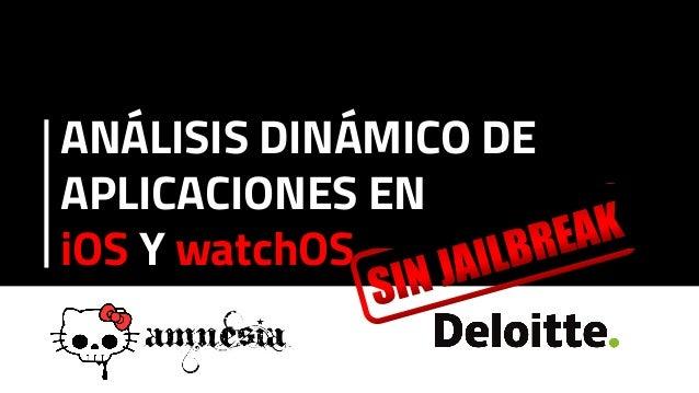 ANÁLISIS DINÁMICO DE APLICACIONES EN iOS Y watchOS
