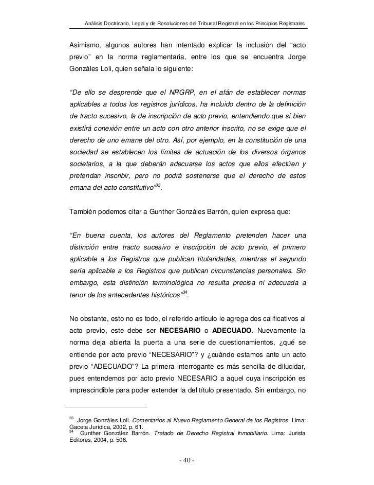 Análisis Doctrinario, Legal y de Resoluciones del Tribunal Registral en los Principios RegistralesAsimismo, algunos autore...